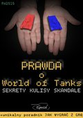 Prawda o World of Tanks. Sekrety, kulisy, skandale - ebook